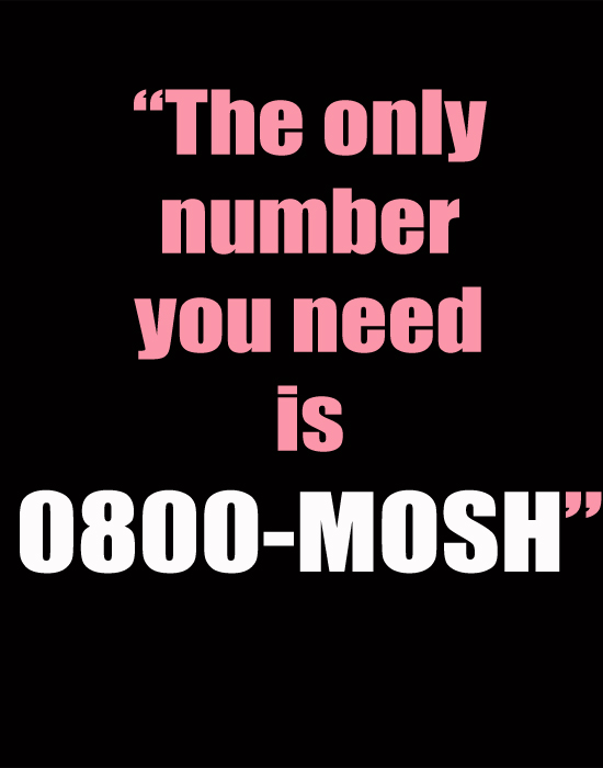 The only number you need is 0800 Mosh