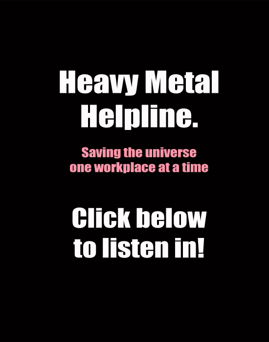 Series desciprition: The Corporate Rockstar has set up his own venture - the Heavy Metal Helpline
